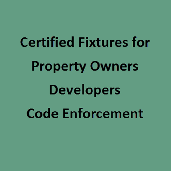 certified fixtures for property owners, developers, and code enforcement